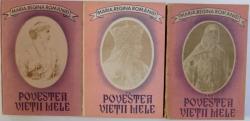 POVESTEA VIETII MELE de MARIA , REGINA ROMANIEI , VOL. I - III , 1990 - 1991