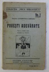 POVESTI ADEVARATE de PAOLA LOMBROSO - CARRARA , ilustratii de EDINA , EDITIE INTERBELICA