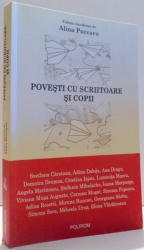 POVESTI CU SCRIITOARE SI COPII de ALINA PURCARU , 2014