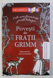 POVESTI DE FRATII GRIMM , ED. BILINGVA ENGLEZA-ROMANA de JAN DAVIDSON , 2016