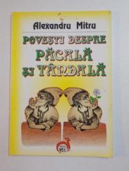 POVESTI DESPRE PACALA SI TANDALA de ALEXANDRU MITRU , 2005