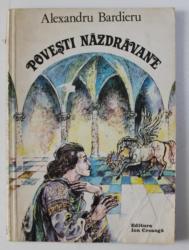 POVESTI NAZDRAVANE de ALEXANDRU BARDIERU , 1982