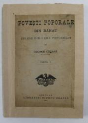 POVESTI POPORALE DIN BANAT CULESE DIN GURA POPORULUI de GEORGE CATANA , PARTEA II , 1908