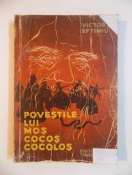 POVESTILE LUI MOS COCOS COCOLOS de VICTOR EFTIMIU , ILUSTRATII de ILEANA CEAUSU , 1960