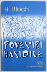 POVESTIRI HASIDICE de H. BLOCH , 2002
