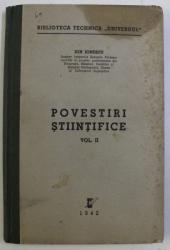 POVESTIRI STIINTIFICE - CONFERINTE SI ARTICOLE DE POPULARIZAREA STIINTELOR VOL. II de ION IONESCU , 1942