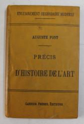 PRECIS D ' HISTOIRE DE L ' ART par AUGUSTE FONT , 1893 *PREZINTA SUBLINIERI IN TEXT