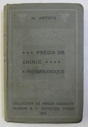 PRECIS DE CHIMIE PHYSIOLOGIQUE par M. ARTHUS , 1924