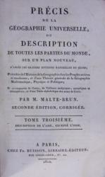 PRECIS DE LA GEOGRAFIE UNIVERSSELE OU DESCRIPTION  DE TOUTS PARTIES  DU MONDE ,VOL 3, M MALTE -BRUN, PARIS 1812