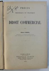 PRECIS THEORETIQUE ET PRATIQUE DE DROIT COMERCIAL par ALBERT WAHL , 1922
