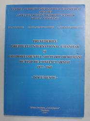 PREVEDERILE DREPTULUI INTERNATIONAL UMANITAR SI COMPORTAMENTUL MILITARILOR ROMANI PE TIMP DE CONFLICT ARMAT 1877 - 1945 - DOCUMENTE de ION DIDOIU ...DUMITRU TOMA , 1999 , DEDICATIE *