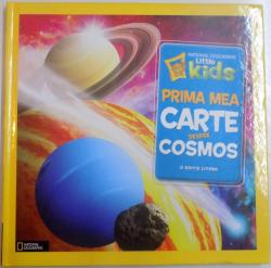 PRIMA MEA CARTE DESPRE COSMOS de CATHERINE D. HUGHES , ILUSTRATII de DAVID A. AGUILAR , 2013