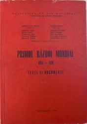 PRIMUL RAZBOI MONDIAL  1914 -1918  - TEXTE SI DOCUMENTE de MIRCEA N. POPA ....ZIMBRANU DAN , 1981