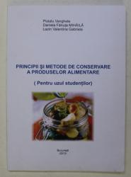 PRINCIPII SI METODE DE CONSERVARE A PRODUSELOR ALIMENTARE ( PENTRU UZUL STUDENTILOR ) de PISTALU VANGHELE ..LAZIN VALENTINA GABRIELA , 2013