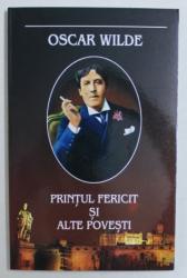 PRINTUL FERICIT SI ALTE POVESTI de OSCAR WILDE , 2008