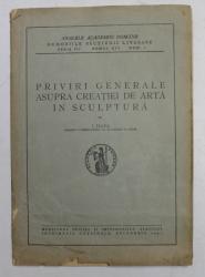PRIVIRI GENERALE ASUPRA CREATIEI DE ARTA IN SCULPTURA de I. JALEA , 1947