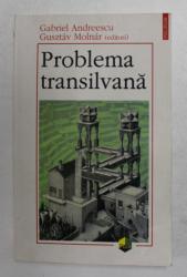 PROBLEMA TRANSILVANA de GABRIEL ANDREESCU si GUSZTAV  MOLNAR , 1999