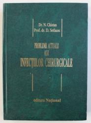 PROBLEME ACTUALE ALE INFECTIILOR CHIRURGICALE de N . CHIOTAN si D . SETLACEC , 2000