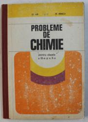 PROBLEME DE CHIMIE PENTRU CLASELE A IX -A SI A - X -A de ST. ILIE si M . IONICA , 1981