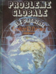 PROBLEME GLOBALE ALE OMENIRII-LESTER R. BROWN  1988
