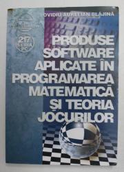 PRODUSE SOFTWARE APLICATE IN PROGRAMAREA MATEMATICA SI TEORIA JOCURILOR de OVIDIU AURELIAN BLAJINA , 2006, PREZINTA HALOURI DE APA *