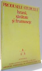 PRODUSELE STUPULUI, HRANA, SANATATE SI FRUMUSETE de V. HARNAJ , 1974