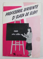 PROFESORUL DIRIGINTE SI CLASA DE ELEVI , CLASELE A V-A - A - XII -A  , 1996