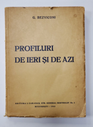 PROFILURI DE IERI SI DE AZI de G. BEZVICONI , Bucuresti 1943