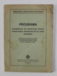 PROGRAMA EXAMENELOR DE CAPACITATE PENTRU RECRUTAREA PROFESORILOR DE GRAD SECUNDAR , 1937