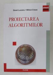PROIECTAREA ALGORITMILOR DE DOREL LUCANU , MITICA CRAUS , 2008