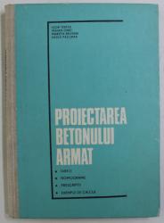 PROIECTAREA BETONULUI ARMAT , TABELE , NOMOGRAME , PRESCRIPTII , EXEMPLE DE CALCUL de IGOR TERTEA ... VASILE PACURAR , 1977