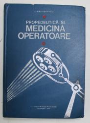 PROPEDEUTICA SI MEDICINA OPERATOARE de I. GRIGORESCU , 1973 *DEDICATIE