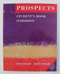 PROSPECTS STUDENT'S BOOK INTERMEDIATE by KEN WILSON and JAMES TAYLOR , 2003