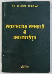 PROTECTIA PENALA A INTIMITATII de ELIODOR TANISLAV , 2002