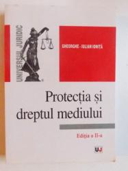 PROTECTIA SI DREPTUL MEDIULUI EDITIA A II-A-GHEORGHE-IULIAN IONITA