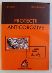PROTECTII ANTICOROZIVE de ION ILIUTA , MARIN BULEARCA , 2003