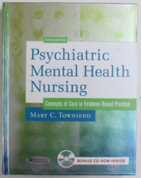 PSYCHIATRIC MENTAL HEALTH NURSING - CONCEPTS OF CARE IN EVIDENCE  - BASED PRACTICE by MARY C . TOWNSEND , 2006 , CONTINE CD*
