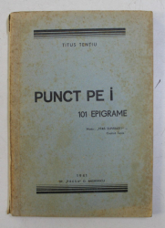 PUNCT PE I  - 101 EPIGRAME de TITUS TENTIU , 1941