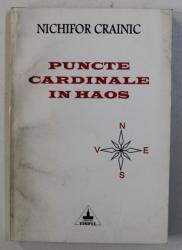 PUNCTE CARDINALE IN HAOS de NICHIFOR CRAINIC , 1996