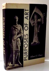 PURPOSES OF ART by ALBERT E. ELSEN , 1962