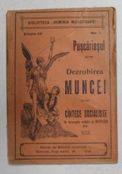 PUSCARIASUL - DEZROBIREA MUNCEI - CANTECE SOCIALISTE , 1914