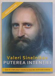 PUTEREA INTENTIEI de VALERI SINELNIKOV , 2017