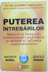 PUTEREA INTREBARILOR de ANDREW SOBEL SI JEROLD PANAS, 2013