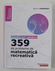 PUZZLE - URI CELEBRE - 359 DE PROBLEME DE MATEMATICA RECREATIVA de BORIS A . KORDEMSKY , 2019