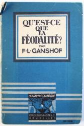 QU ' EST - CE QUE LA FEODALITE ? par F.L. GANSHOF , 1944