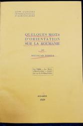 QUELQUES MOTS D'ORIENTATION SUR LA ROUMANIE par NICOLAE IORGA - BUCURESTI, 1929, COLEGAT DE 5 TITLURI
