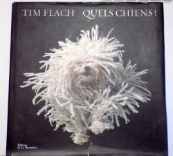 QUELS CHIENS ! par TIM FLACH, 2010