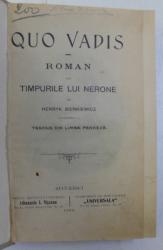 QUO VADIS - roman din timpurile lui NERONE de HENRYK SIENKIEWICZ , 1904 , PREZINTA HALOURI DE APA *