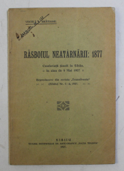 RASBOIUL NEATARNARII - 1877 . CONFERINTA TINUTA de VINTILA I. BRATIANU , 1927