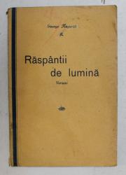 RASPANTII DE LUMINA  - VERSURI de GEORGE NEGURITA , 1938 , EDITIA I *